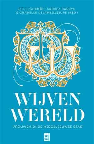 Wijvenwereld Boek over Vrouwen in de Middeleeuwen Recensie en Informatie