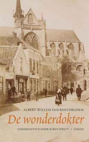 Albert Willem van Renterghem De wonderdokter Recensie en Informatie