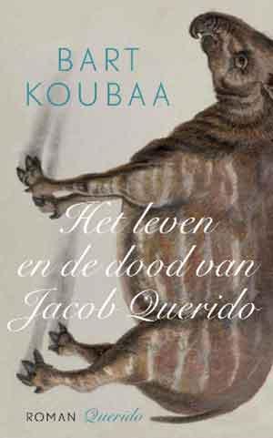 Bart Koubaa Het leven de de dood van Jacob Querido Recensie