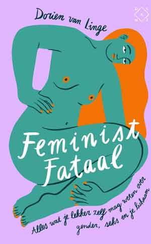 Dorien van Linge Feminist fataal Recensie en Inhoud