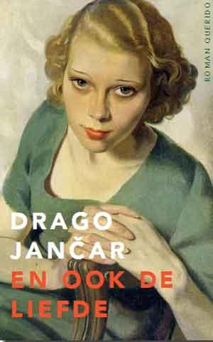 Drago Jančar Een ook de liefde Recensie