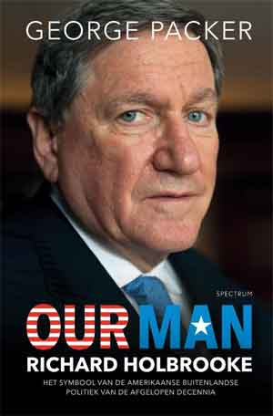 George Packer Richard Holbrooke Our Man Recensie Biografie