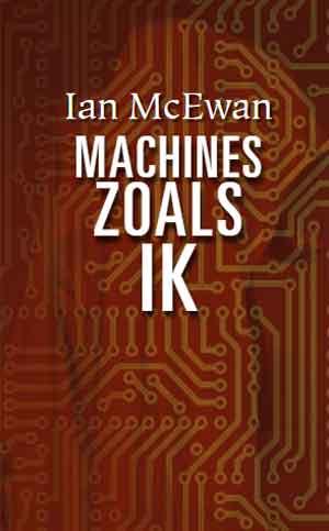 Ian McEwan Machines zoals ik Recensie