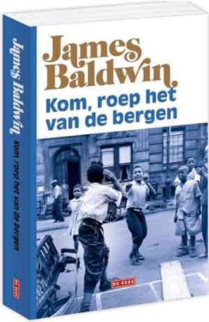 James Baldwin Kom, roep het van de bergen Recensie en Informatie