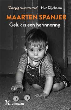 Maarten Spanjer Geluk is een herinnering Recensie