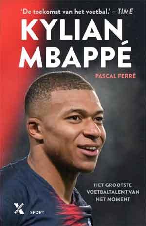 Pascal Ferré Kylian Mbappé Biografie Recensie en Informatie