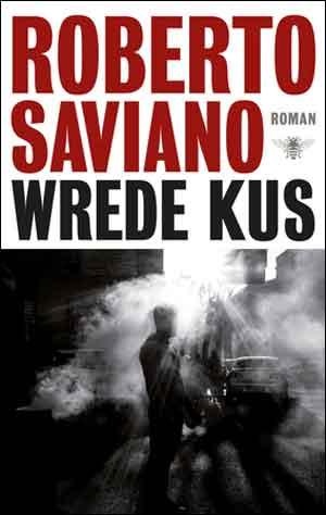 Roberto Saviano Wrede kus Recensie