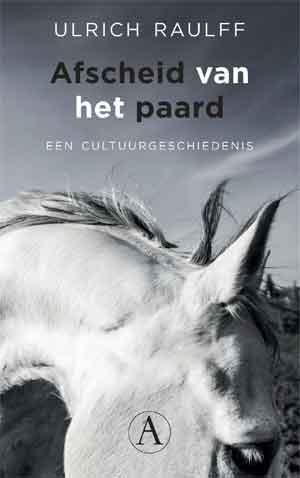 Ulrich Raulff Afscheid van het paard Recensie