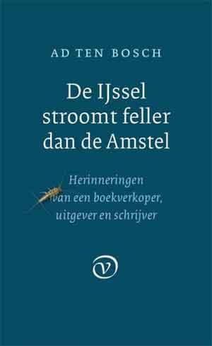 Ad ten Bosch De IJssel stroomt feller dan de Amstel Recensie