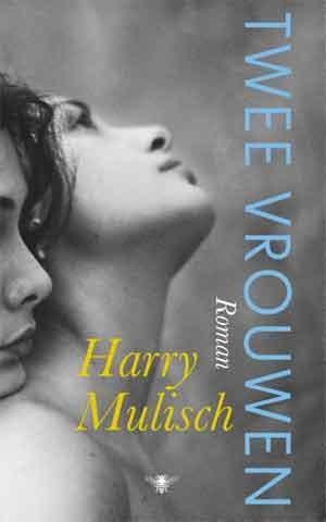 Harry Mulish Twee vrouwen Recensie en Waardering Roman uit 1975