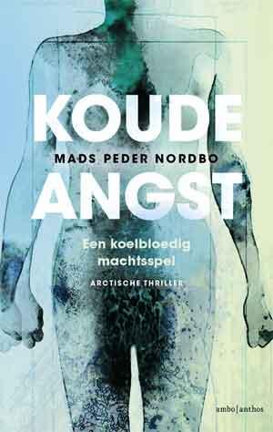 Mads Peder Nordbo Koude angst Recensie Groenland Thriller
