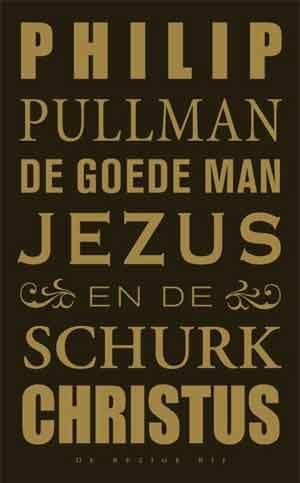 Philip Pullman De goede man Jezus en de schurk Christus Recensie