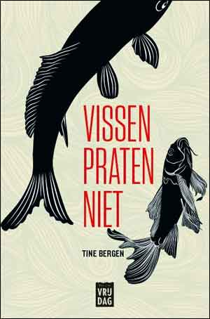 Tine Bergen Vissen praten niet Recensie