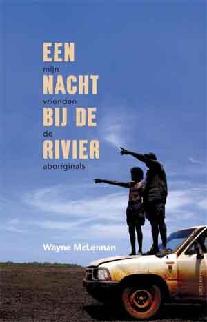 Wayne McLennan Een nacht bij de rivier Recensie