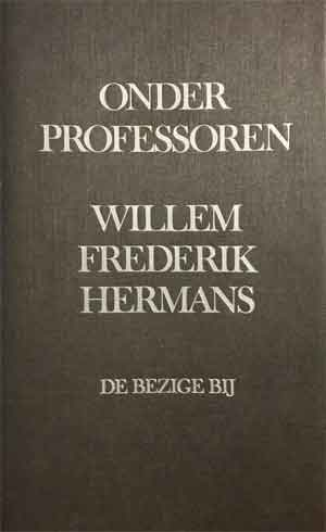 Willem Frederik Hermans - Onder professoren Roman uit 1975