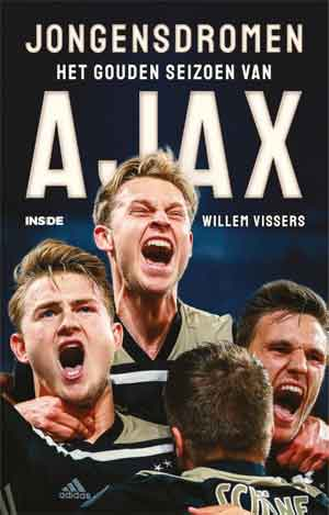 Willem Vissers Jongensdromen recensie boek over Ajax seizoen 2018-2019