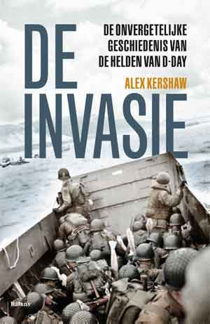Alex Kershaw De invasie D-Day boek