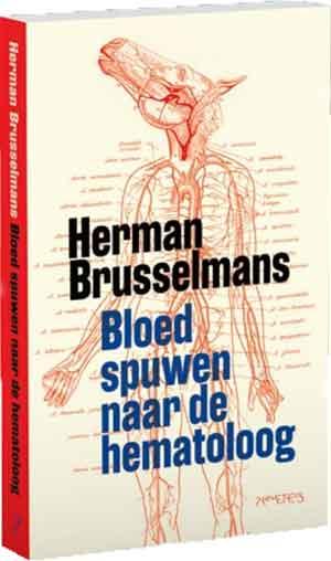 Herman Brusselmans Bloed spuwen naar de hermatoloog Recensie
