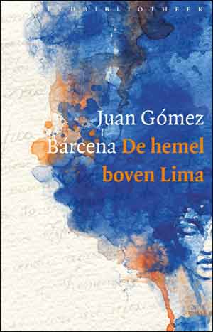 Juan Gómez Bárcena De hemel boven Lima Recensie
