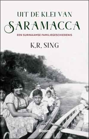 K.R. Sing Uit de klei van Saramaca Surinaamse familiegeschiedenis