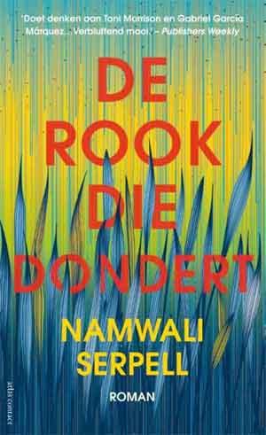 Namwali Serpell De rook die dondert Recensie Roman uit Zambia