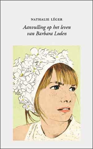 Nathalie Léger Aanvulling op het leven van Barbara Loden Recensie