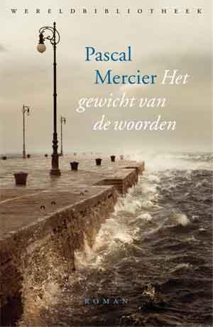 Pascal Mercier Het gewicht van de woorden Recensie