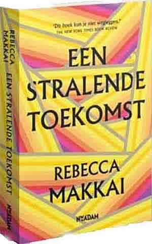 Rebecca Makkai Een stralende toekomst Recensie