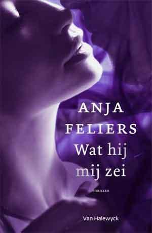 Anja Feliers Wat hij mij zei Recensie