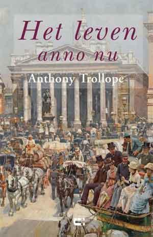 Anthony Trollope Het leven anno nu Recensie