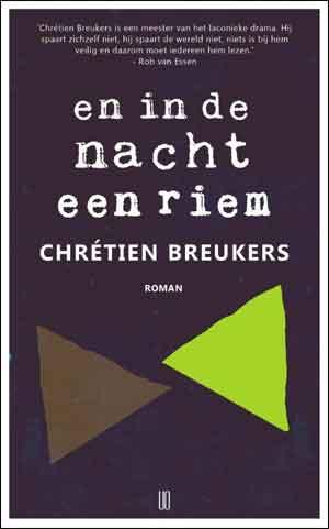 Chrétien Breukers En in de nacht een riem Recensie