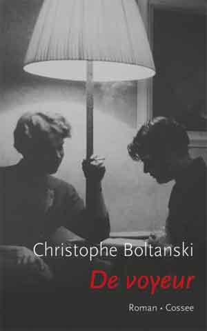 Christophe Boltanski De voyeur Recensie