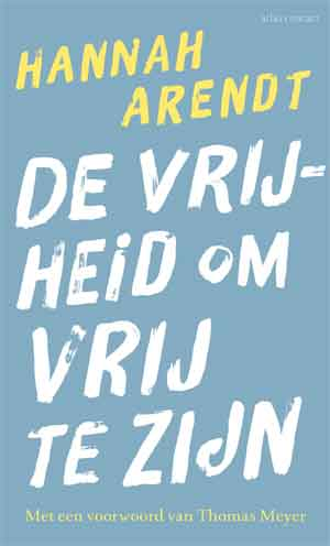 Hannah Arendt De vrijheid om vrij te zijn Recensie