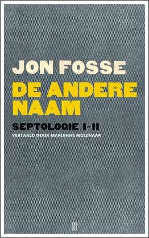 Jon Fosse De andere naam Recensie Septologie I-II