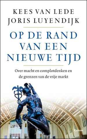 Op de rand van een nieuwe Tijd Recensie boek van kees van Leden en Joris Luyendijk