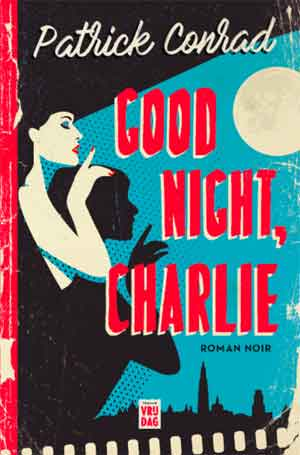 Patrick Conrad Good Night Charlie Recensie