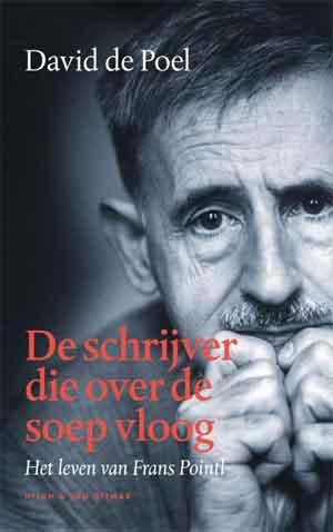 David de Poel De schrijver die over de soep vloog Frans Pointl Biografie