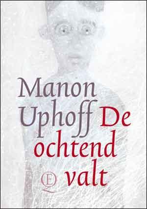 Manon Uphoff De ochtend valt Recensie