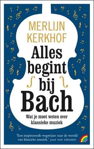 Merlijn Kerkhof Alles begint bij Bach Rainbow Pocket 1350