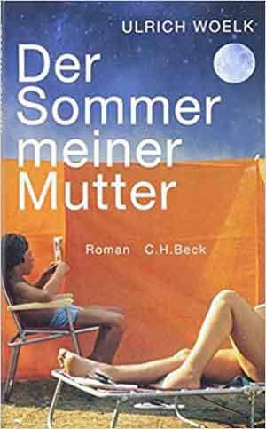 Ulrich Woelk Der Sommer meiner Mutter Recensie