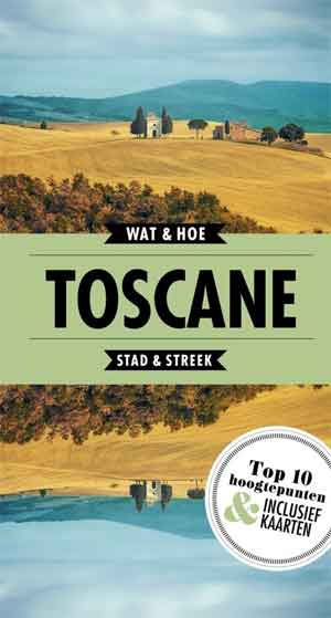 Wat & Hoe Reisgids Toscane