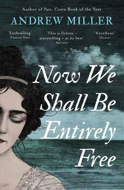 Andrew Miller Now Shall We Be Entirely Free Recensie