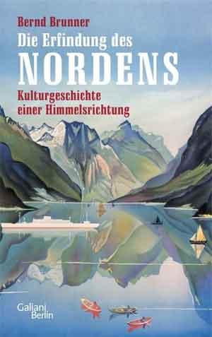 Bernd Brunner Die Erfindung des Nordens Recensie