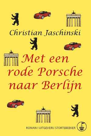 Christian Jaschinski Met een rode Porsche naar Berlijn Recensie