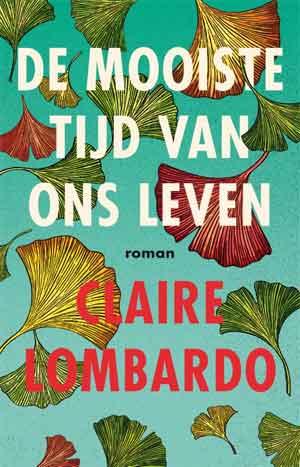 Claire Lombardo De mooiste tijd van ons leven Recensie