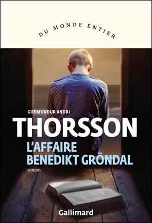 Guðmundur Andri Thorsson L'affaire Benedikt Gröndal Historische roman uit IJsland