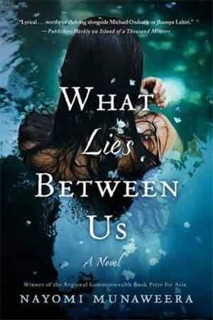 Nayomi Munaweera What Lies Between Us Roman uit Sri Lanka