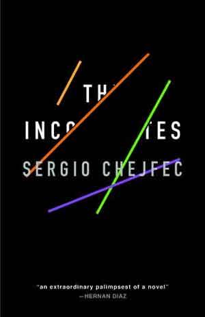Sergio Chejfec The Incompletes Recensie