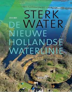 Chris Will Sterk water Recensie boek over de Nieuwe Hollandse Waterlinie