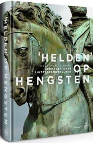 Kees van Tilburg Helden op hengsten Recensie Boek over Ruiterstandbeelden